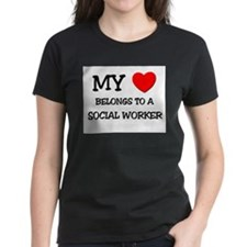 My Heart Belongs To A SOCIAL WORKER Tee