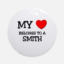 My Heart Belongs To A SMITH Ornament (Round)
