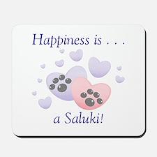 Happiness is...a Saluki Mousepad