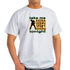 Take Me Dancing Tonight T-Shirt