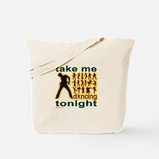 Take Me Dancing Tonight Tote Bag