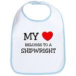 My Heart Belongs To A SHIPWRIGHT Bib