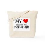 My Heart Belongs To A SHIPWRIGHT Tote Bag