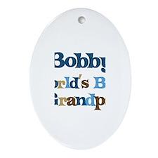 Bobby - Best Grandpa Oval Ornament