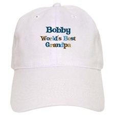 Bobby - Best Grandpa Baseball Cap