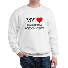 My Heart Belongs To A SCHOOL NURSE Sweatshirt