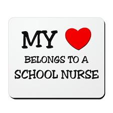 My Heart Belongs To A SCHOOL NURSE Mousepad