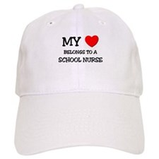My Heart Belongs To A SCHOOL NURSE Baseball Cap