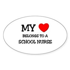 My Heart Belongs To A SCHOOL NURSE Oval Decal