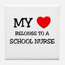My Heart Belongs To A SCHOOL NURSE Tile Coaster