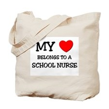 My Heart Belongs To A SCHOOL NURSE Tote Bag