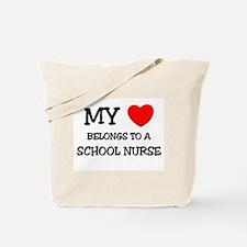 My Heart Belongs To A SCHOOL NURSE Tote Bag
