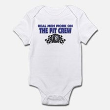 Real Men Work On The Pit Crew Infant Bodysuit