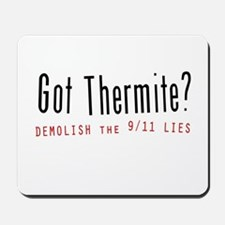 Got Thermite? 911 Conspiracy Mousepad