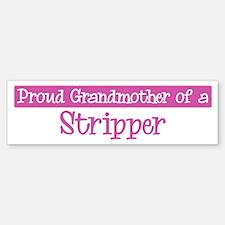 Grandmother of a Stripper Bumper Bumper Bumper Sticker