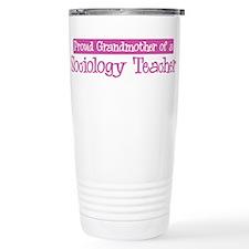Grandmother of a Sociology Te Travel Mug