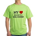 My Heart Belongs To A SAIL MAKER Green T-Shirt
