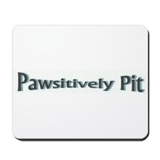 Pawsitively Pit Mousepad