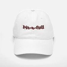Pit-a-full Baseball Baseball Cap