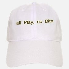all Play, no Bite Baseball Baseball Cap
