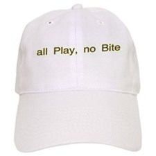 all Play, no Bite Baseball Cap