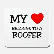 My Heart Belongs To A ROOFER Mousepad