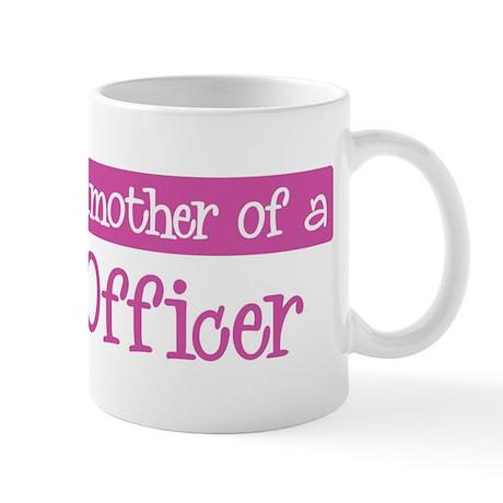 Grandmother of a Police Offic Mug