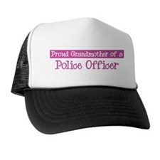 Grandmother of a Police Offic Trucker Hat