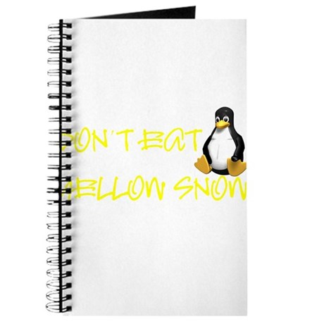 DON'T EAT YELLOW SNOW! Journal