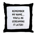 Remember My Name Throw Pillow