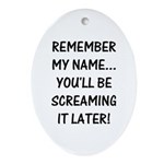 Remember My Name Oval Ornament