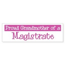 Grandmother of a Magistrate Bumper Bumper Sticker