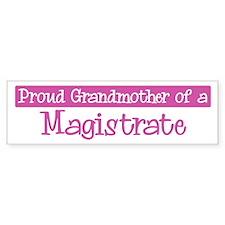 Grandmother of a Magistrate Bumper Bumper Sticker