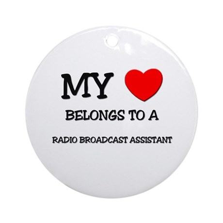 My Heart Belongs To A RADIO BROADCAST ASSISTANT Or