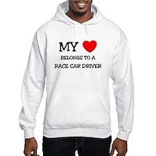 My Heart Belongs To A RACE CAR DRIVER Hoodie