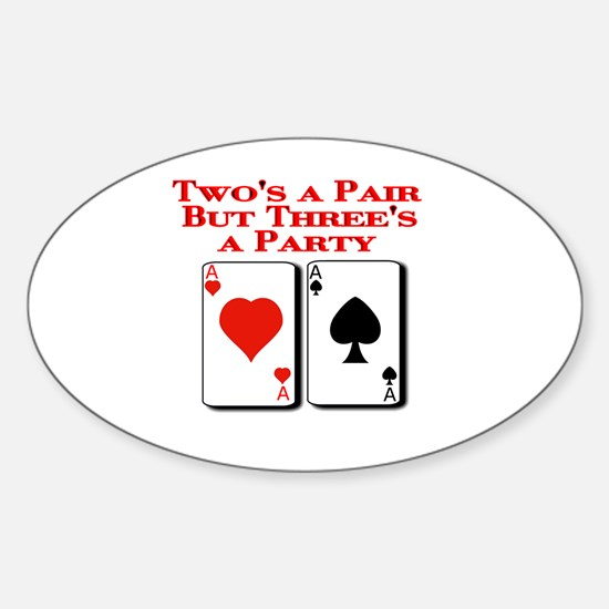 Two's a Pair but Three's a Party! Oval Decal