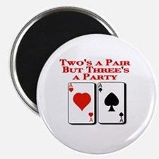 Two's a Pair but Three's a Party! Magnet