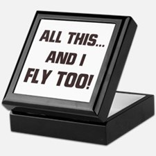 ALL THIS ... AND I FLY TOO Keepsake Box