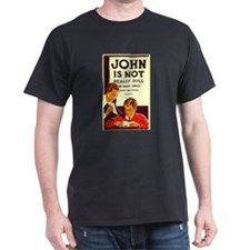 John is Not Really Dull Black T-Shirt