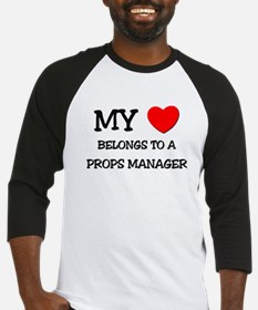 My Heart Belongs To A PROPS MANAGER Baseball Jerse