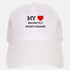 My Heart Belongs To A PROJECT MANAGER Baseball Baseball Cap