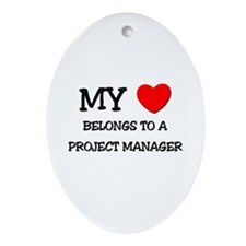 My Heart Belongs To A PROJECT MANAGER Ornament (Ov