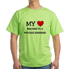 My Heart Belongs To A PROCESS ENGINEER Green T-Shi