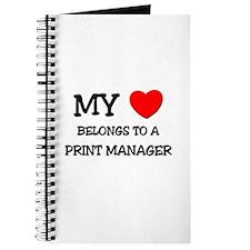 My Heart Belongs To A PRINT MANAGER Journal