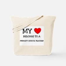 My Heart Belongs To A PRIMARY SCHOOL TEACHER Tote