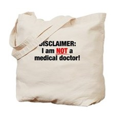 Disclaimer: Not a Dr! Tote Bag