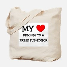 My Heart Belongs To A PRESS SUB-EDITOR Tote Bag