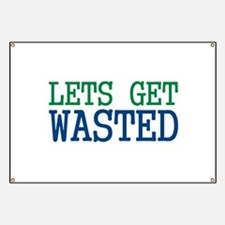 LETS GET WASTED SHIRT LETS GE Banner