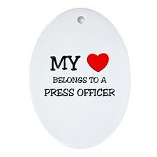 My Heart Belongs To A PRESS OFFICER Ornament (Oval