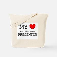 My Heart Belongs To A PRESENTER Tote Bag